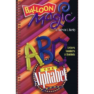 ABC THE ALPHABET BALLOON MAGIC by Marvin L. Hardy